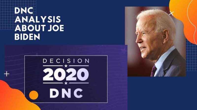 DNC-Analysis-About-Joe-Biden
