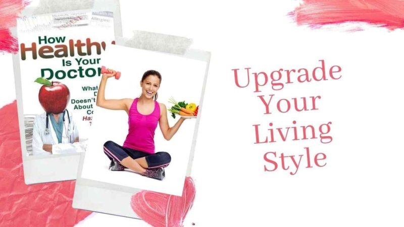 Upgrade Your Living Style