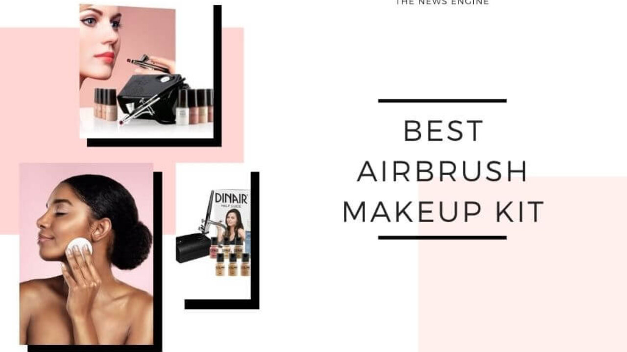 10 Best Airbrush Makeup Kits Of 2020